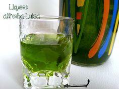 Avete mai assaggiato il liquore all'erba Luisa o Luigia? Io lo trovo buonissimo,il suo bel colore verde brillante mi piace molto.