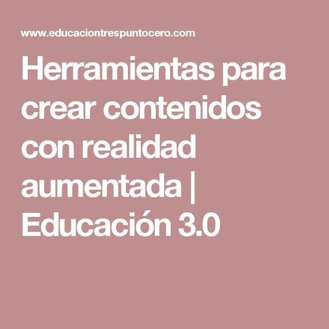 Herramientas para crear contenidos con realidad aumentada | Educación 3.0