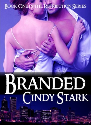 Branded Retribution Series By Cindy Stark FREE Romantic Suspense On Ammy Today