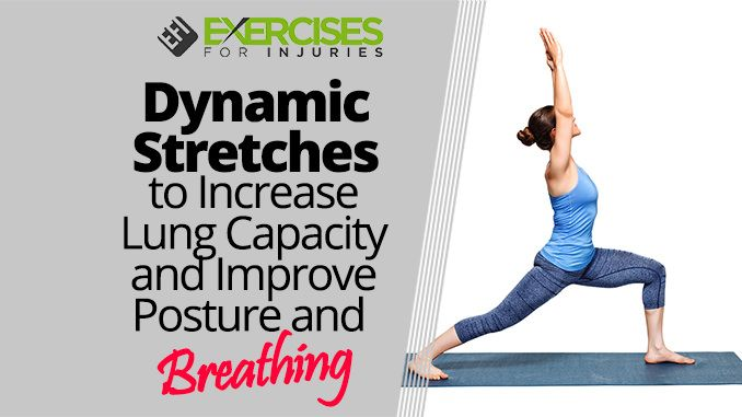 Dynamic Stretches To Increase Lung Capacity And Improve Posture And Breathing Exercises For Injuries Increase Lung Capacity Improve Posture Yoga Breathing Exercises