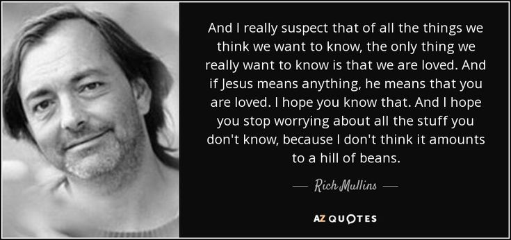 TOP 25 QUOTES BY RICH MULLINS (of 92) | A-Z Quotes