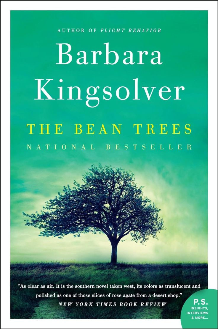 The Bean Trees Is Bestselling Author Barbara Kingsolver's First Novel, Now  Widely Regarded As A Modern Classic It Is The Charming, Engrossing Tale Of  Rural