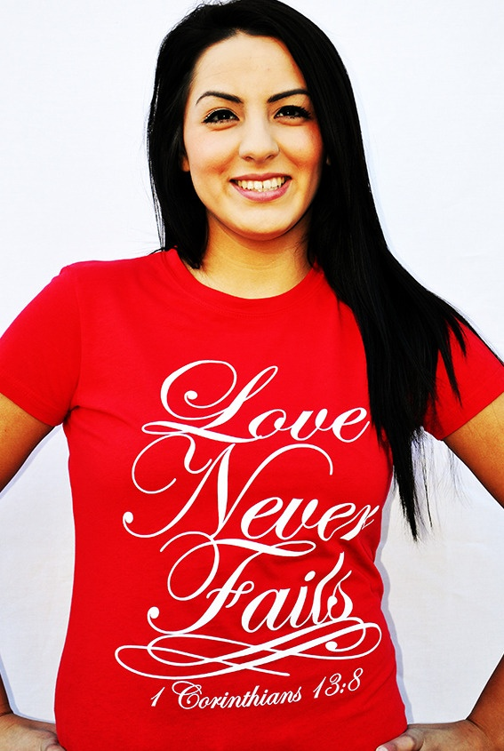 LOVE NEVER FAILS  by JCLU Forever Christian t-shirts    I wish this site had clothes for kids