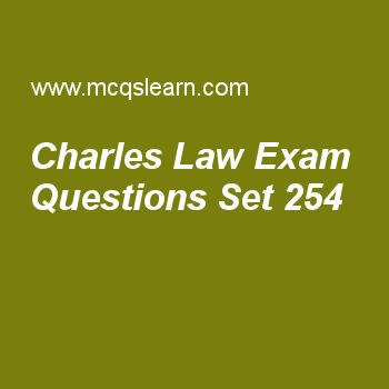 Practice test on charles law, chemistry quiz 254 online. Free chemistry exam's questions and answers to learn charles law test with answers. Practice online quiz to test knowledge on charles law, atomic mass (weight), electron radius and energy derivation, electronic configuration of elements, plasma state worksheets. Free charles law test has multiple choice questions set as charle's law was given in, answer key with choices as 1797, 1767, 1747 and 1787 to test study skills. For learning...