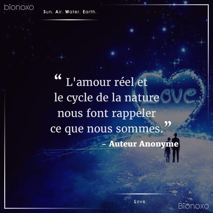 #EN The real love and the cycle of the nature make us remember what we are.    #ES El amor real y el ciclo de la naturaleza nos hacen recordar lo que somos.  #FR L'amour réel et le cycle de la nature nous font rappeler ce que nous sommes. #Bionoxo #Love - Auteur Anonyme
