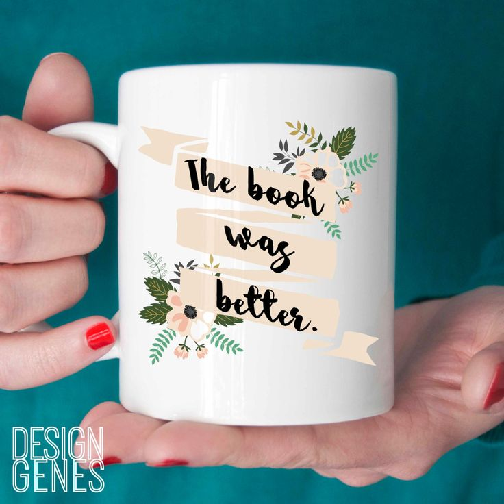 """The book was better"" ~ Book lover mug - This listing is for an 11 oz white ceramic mug printed with an unique design made by me. This mug is perfect for that book lover in your life, or just treat yo"