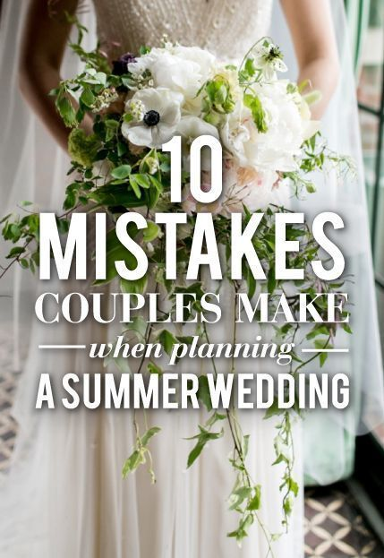10 Mistakes Couples Make When Planning A Summer Wedding.  Here are the 10 biggest mistakes couples make when planning a summer wedding.