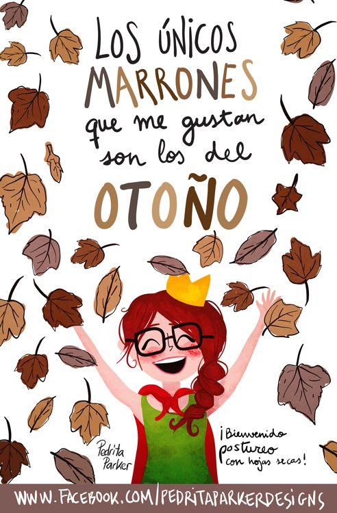"""""""Los únicos marrones que me gustan, son los del otoño"""" #ReinaPecas #Frases #ilustracion #pedritaparker #humor"""