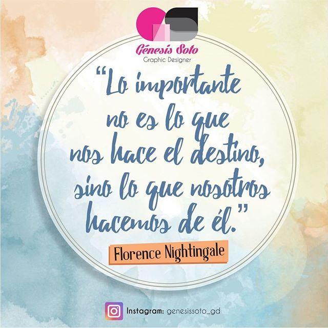 """Con esta frase de Florence Nightingale comenzamos este primer lunes del mes de abril  """"Lo importante no es lo que nos hace el destino, sino lo que nosotros hacemos de él""""  #Frases #Abril #Destino #DiseñoGráfico #TalentoVenezolano #Venezuela #Lara #Barquisimeto #Cabudare"""