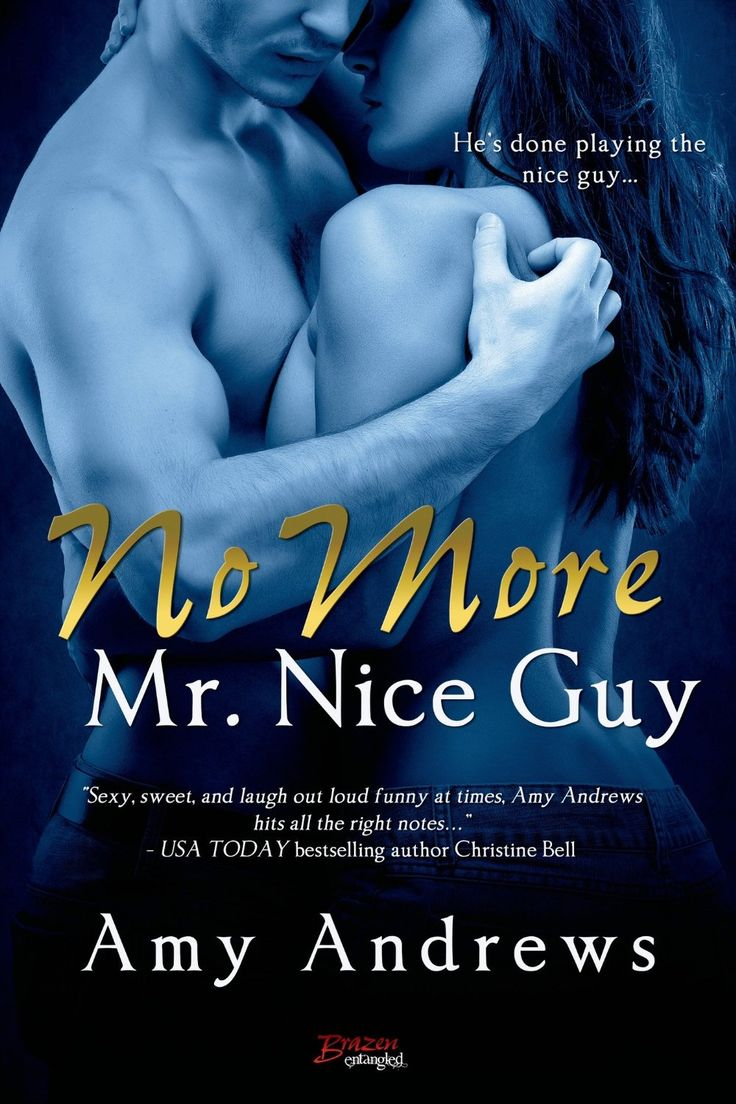 No More Mr. Nice Guy (Entangled Brazen) - Kindle edition by Amy Andrews. Contemporary Romance Kindle eBooks @ Amazon.com.