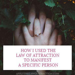 How I Manifested a Specific Person with Law of Attraction