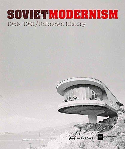 Soviet Modernism 1955-1991: Unknown History: Vienna Centre of Architecture: 9783906027142: Amazon.com: Books