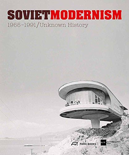 Soviet Modernism 1955-1991: Unknown History: Vienna Centre of Architecture: 9783906027142: Amazon.com: Books