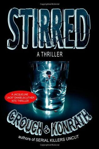 Stirred (Jacqueline Jack Daniels/Luther Kite Thriller)
