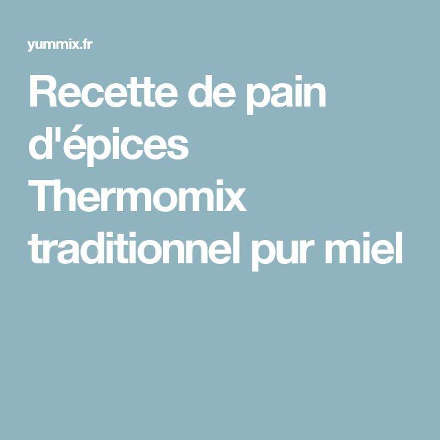 Recette de pain d'épices Thermomix traditionnel pur miel