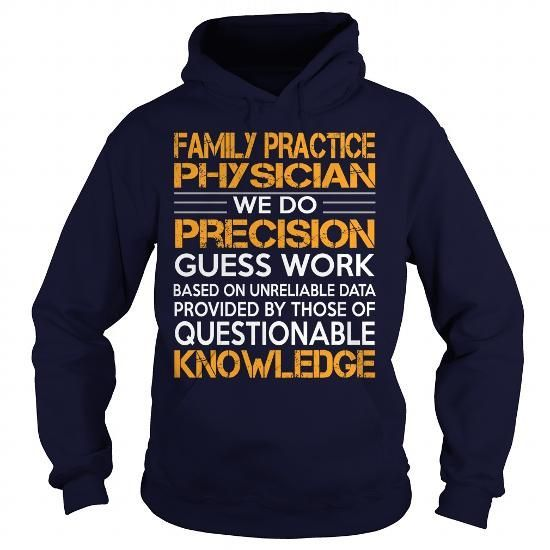 Awesome Tee For Family Practice Physician T Shirts, Hoodie. Shopping Online Now ==► https://www.sunfrog.com/LifeStyle/Awesome-Tee-For-Family-Practice-Physician-93142290-Navy-Blue-Hoodie.html?41382