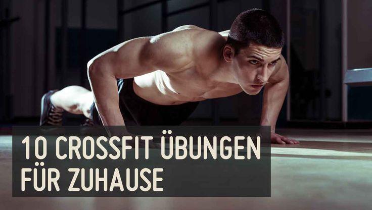 Die 10 besten CrossFit Übungen für Zuhause