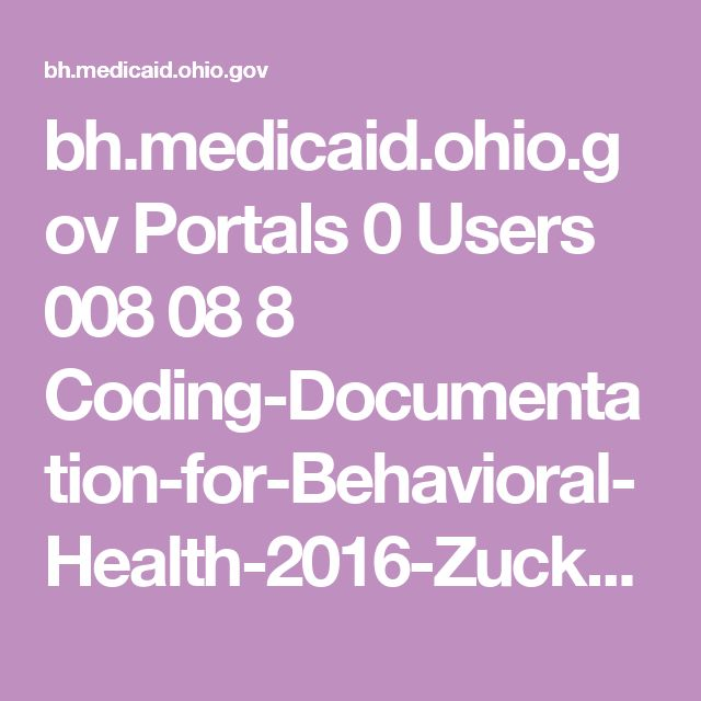bh.medicaid.ohio.gov Portals 0 Users 008 08 8 Coding-Documentation-for-Behavioral-Health-2016-Zucker.pdf?ver=2016-06-01-182611-063