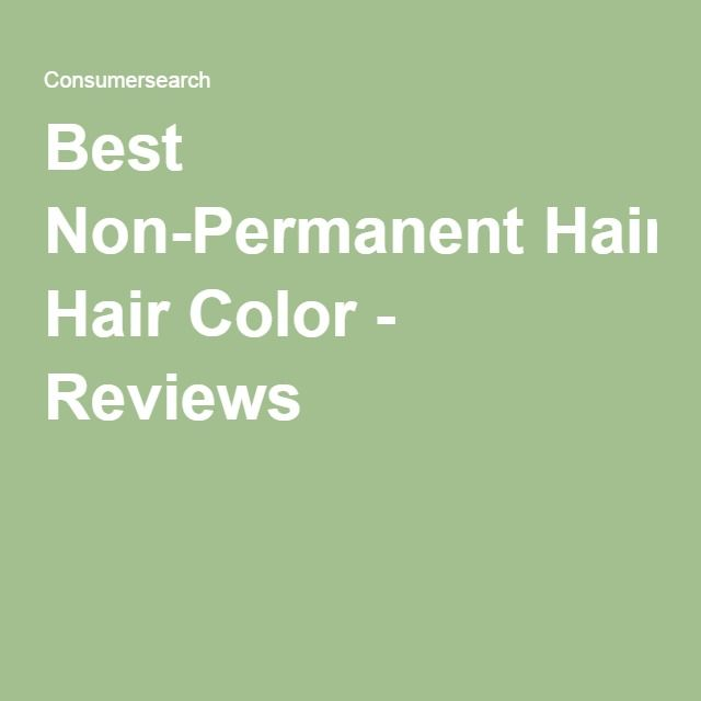 Best Non-Permanent Hair Color - Reviews