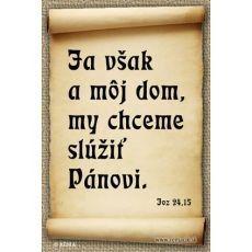 Ja však a môj dom, my chceme slúžiť Pánovi (magnetka)