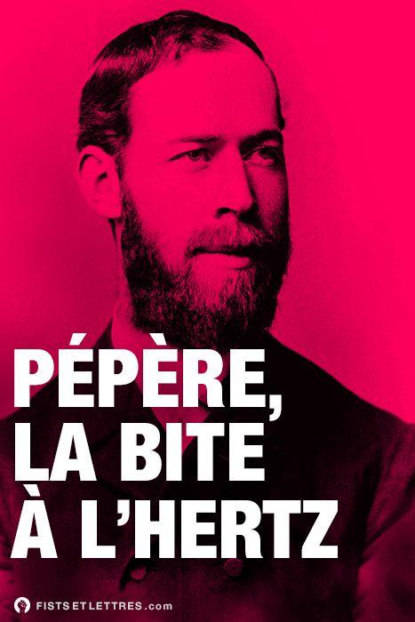 Des fists et des lettres / Hertz, ingénieur et physicien allemand du XIXe