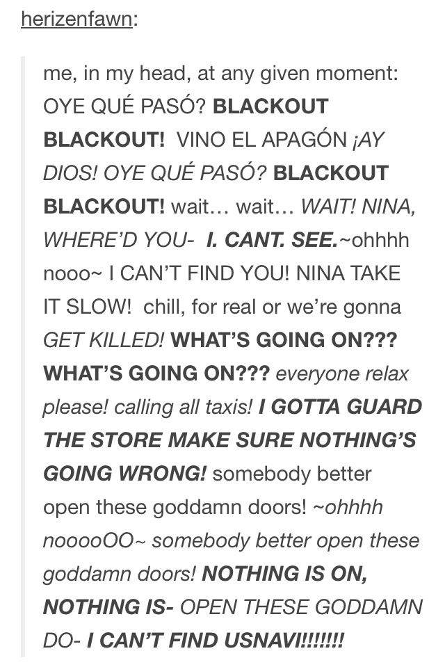 "I am actually constantly singing Blackout in my head. Just ask my family. Sometimes I just randomly sing ""oye, que paso? Blackout! Blackout! Vino el apagon, ay dios!"""