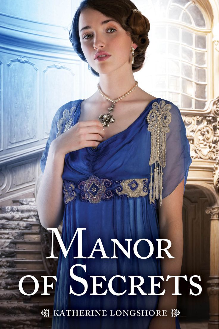 """MANOR OF SECRETS--the """"Downtonesque"""" story of two girls leading very different lives in an Edwardian country house--and what happens when those worlds collide."""