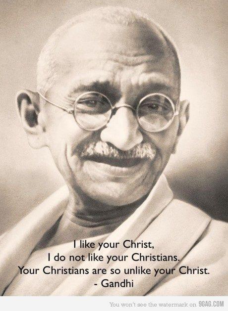 The Mahatma Gandhi.