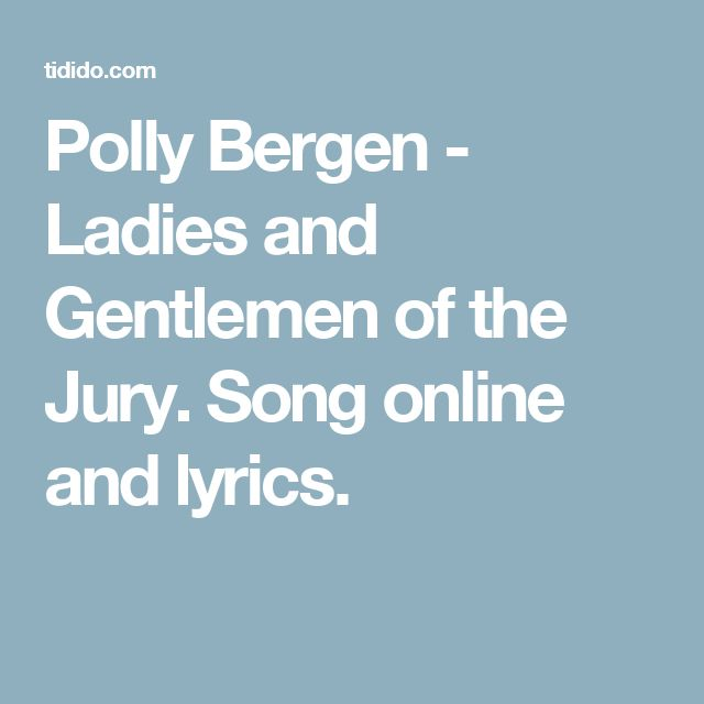Polly Bergen - Ladies and Gentlemen of the Jury. Song online and lyrics.