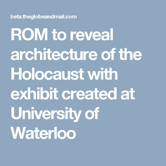 """""""ROM to reveal Architecture of The Holocaust with exhibit created at University of Waterloo"""", Monday, the 17th of April, 2017, The Globe and Mail, #Canada150, #TheEvidenceRoom,  #EvidenceRoom, #GasChamber,    #GasColumn, #GastightDoor, #GastightHatch, #Oswiecim,  #Auschwitz, #Birkenau, #Shoah, #Holocausta, #Holocauste, #Olocausto, #Holocausto, #Holocaust, #ROMToronto, #RoyalOntarioMuseum, #TheGlobeandMail"""