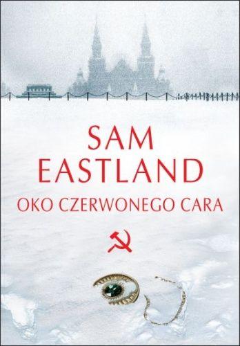 Sam Eastland: Oko czerwonego cara - http://lubimyczytac.pl/ksiazka/136806/oko-czerwonego-cara