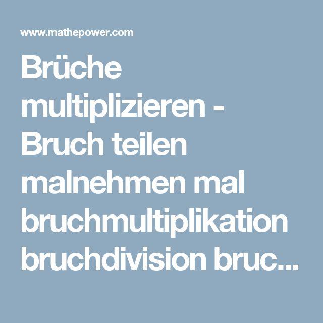 Brüche multiplizieren - Bruch teilen malnehmen mal bruchmultiplikation bruchdivision bruchrechnung
