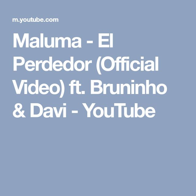 Maluma - El Perdedor (Official Video) ft. Bruninho & Davi - YouTube