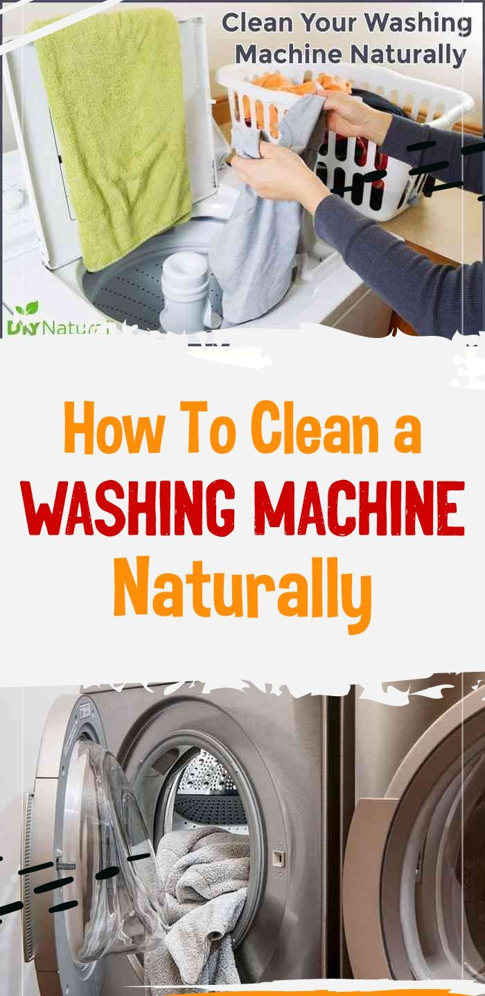 How To Clean A Washing Machine Naturally In 2020 Washing Machine Washing Machine Smell Washing