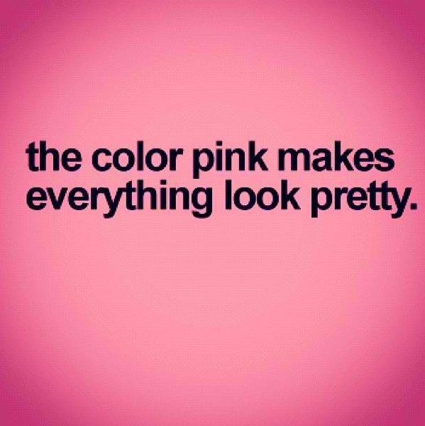 everything pink   Sooo true! :)   Everything PINK