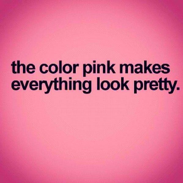 everything pink | Sooo true! :) | Everything PINK