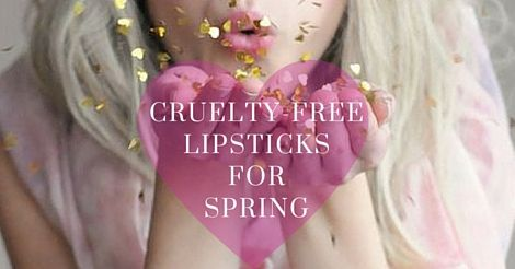 7 Cruelty-free lipsticks for spring! #spring #ethical #crueltyfree #beauty #beautyblog #lipstick #pretty #girl #natural #health #sustainable #photography