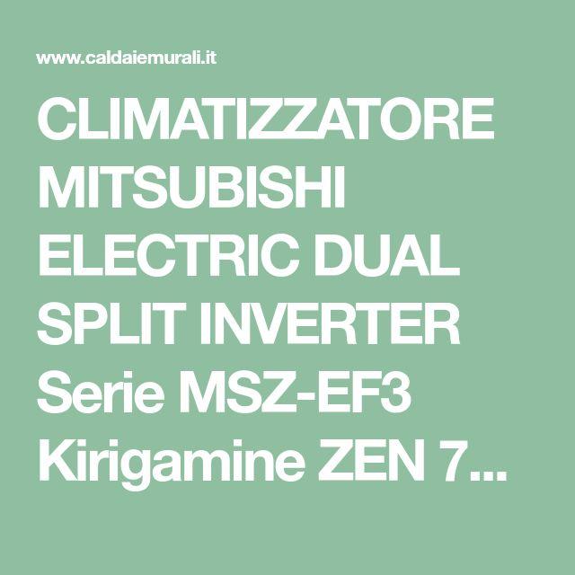CLIMATIZZATORE MITSUBISHI ELECTRIC DUAL SPLIT INVERTER Serie MSZ-EF3 Kirigamine ZEN 7+9 con MXZ-2D42VA2 NEW 2016