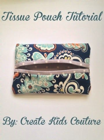 FREE Tissue pouch sewing tutorial. by Create Kids Couture.
