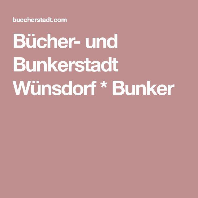 Bücher- und Bunkerstadt Wünsdorf * Bunker