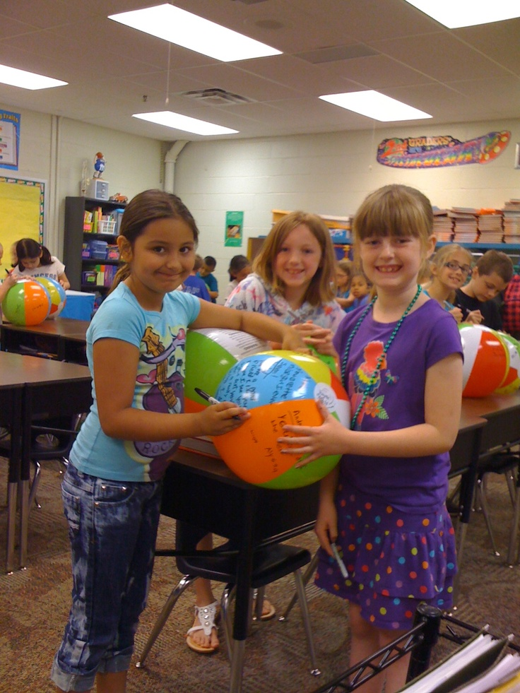 last day of school - each kid gets a beach ball and they all sign each others