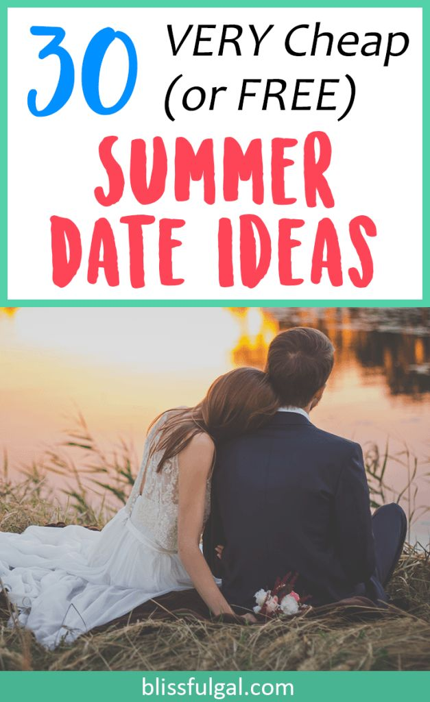 cheap summer date ideas / summer date night ideas / free date ideas / fun and romantic summer date night