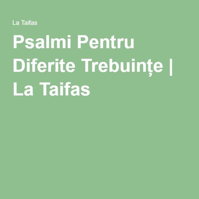Psalmi Pentru Diferite Trebuințe | La Taifas