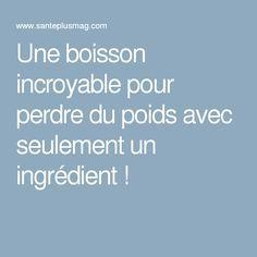 Une boisson incroyable pour perdre du poids avec seulement un ingrédient !  lire la suite / http://www.sport-nutrition2015.blogspot.com