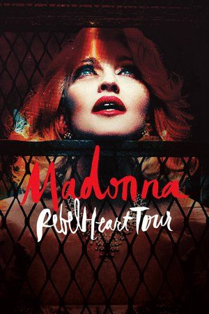 Watch Madonna: Rebel Heart Tour Full Movie Streaming HD