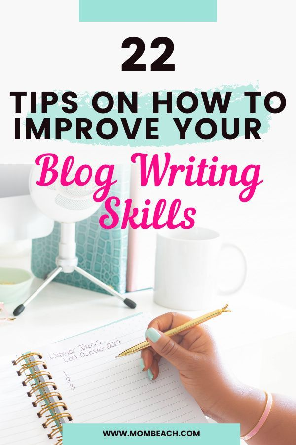 22 Tips On How To Improve Your Blog Writing Skills In 2020 Blog Writing Writing Blog Posts Blogging Basics