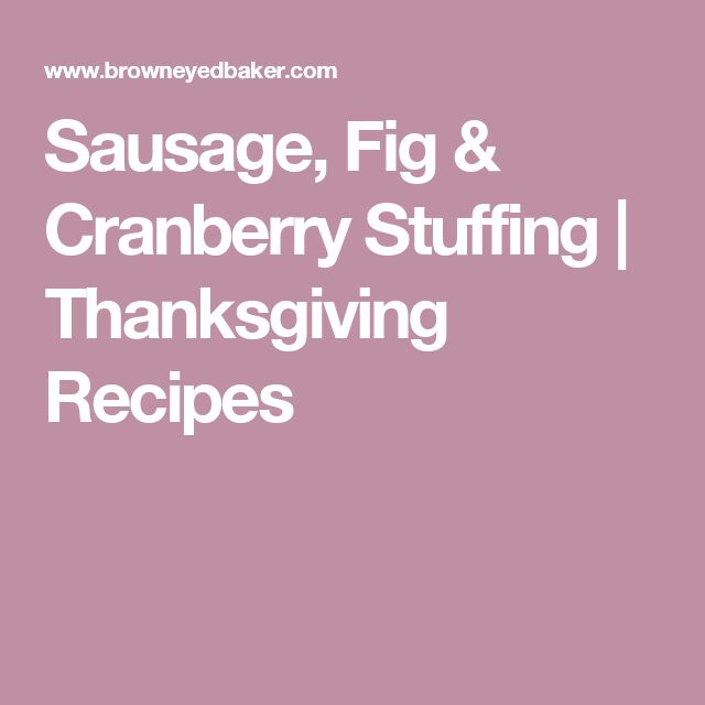 Sausage, Fig & Cranberry Stuffing | Thanksgiving Recipes