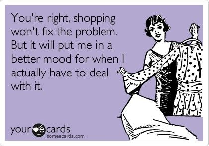 So For Now We Shop! Lol   #funny #shopping #quote