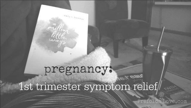first trimester pregnancy symptoms and relief