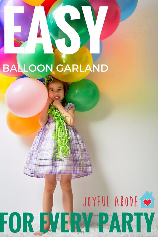 39 Easy DIY Party Decorations - Easiest Ever Balloon Garland - Quick And Cheap Party Decors, Easy Ideas For DIY Party Decor, Birthday Decorations, Budget Do It Yourself Party Decorations http://diyjoy.com/easy-diy-party-decorations